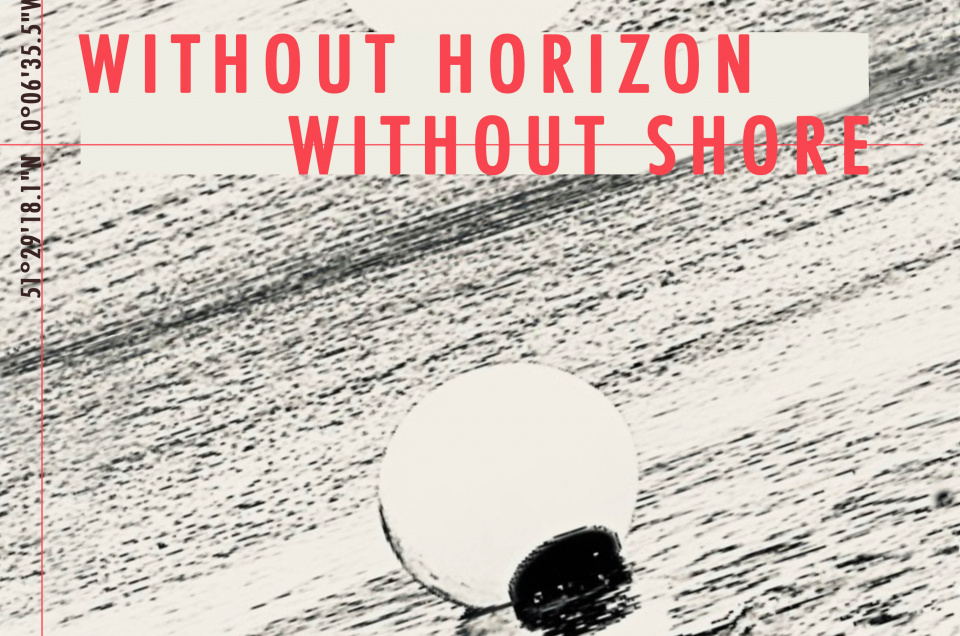 Without Horizon Without Shore